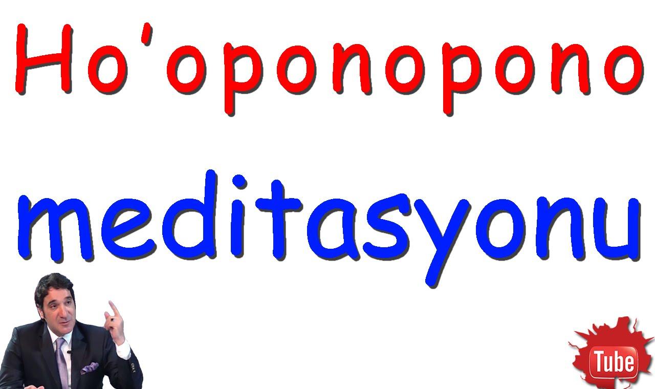 Ho'oponopono Türkçe Meditasyon | Bilinçaltı Temizliği Yap