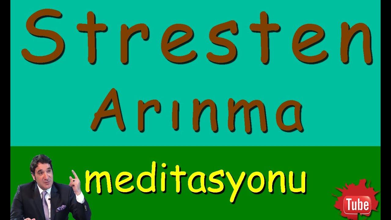 Kolayca STRES'ten KURTUL (Meditasyon Videoları)