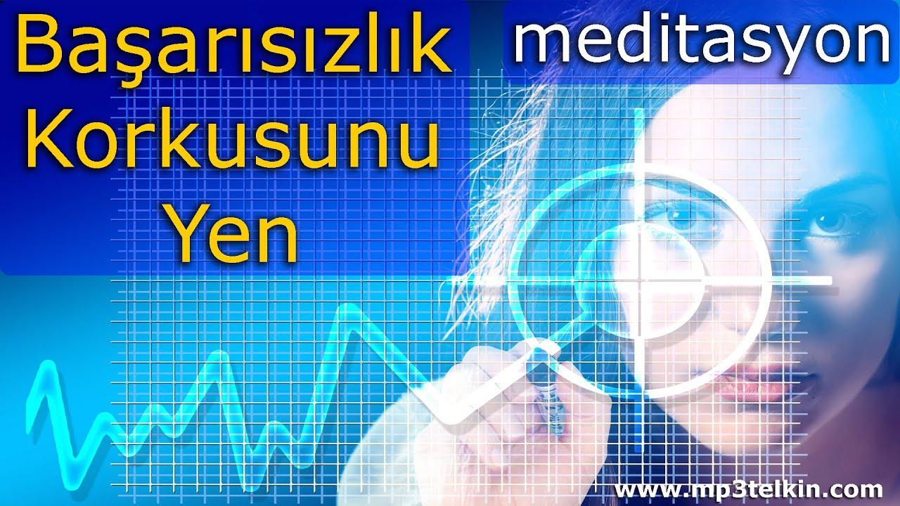 BAŞARISIZLIK KORKUSUNU YENMEK (Meditasyon Müzikleri)
