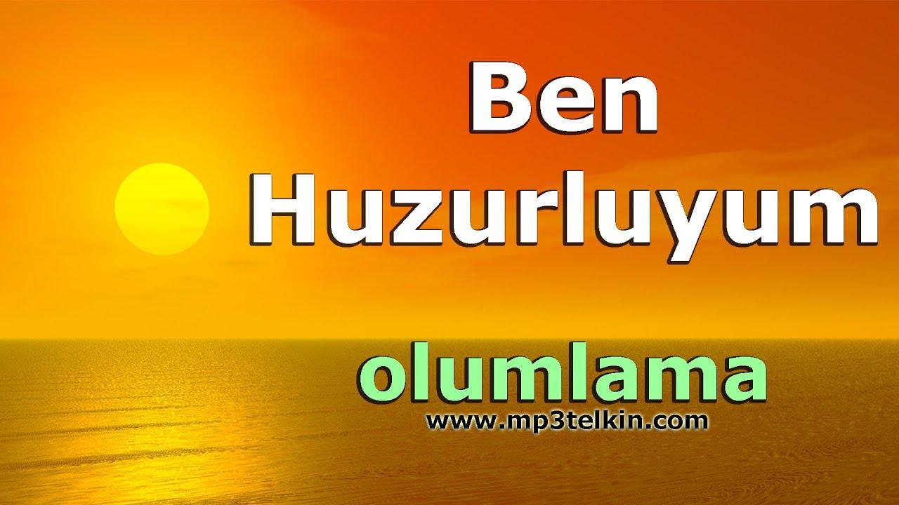 BEN HUZURLUYUM (Olumlama Müzikleri)