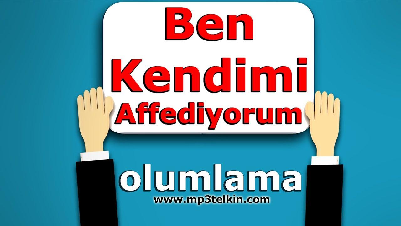 BEN KENDİMİ AFFEDİYORUM (Olumlama Müzikleri)