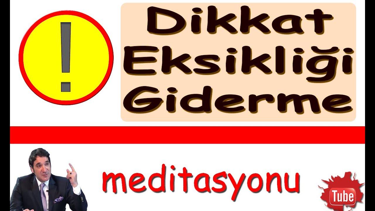 DİKKAT EKSİKLİĞİ GİDERME (Meditasyon Videoları)