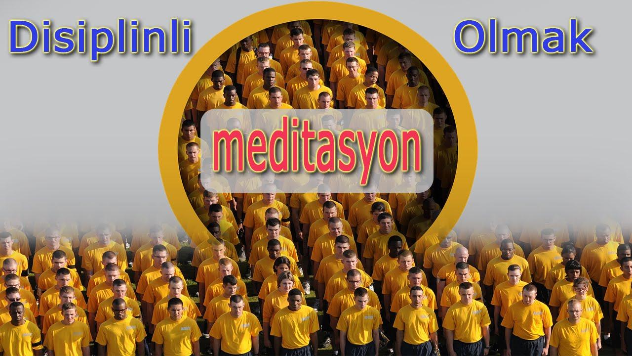 DİSİPLİNLİ OLMAK İÇİN (Meditasyon Müzikleri)
