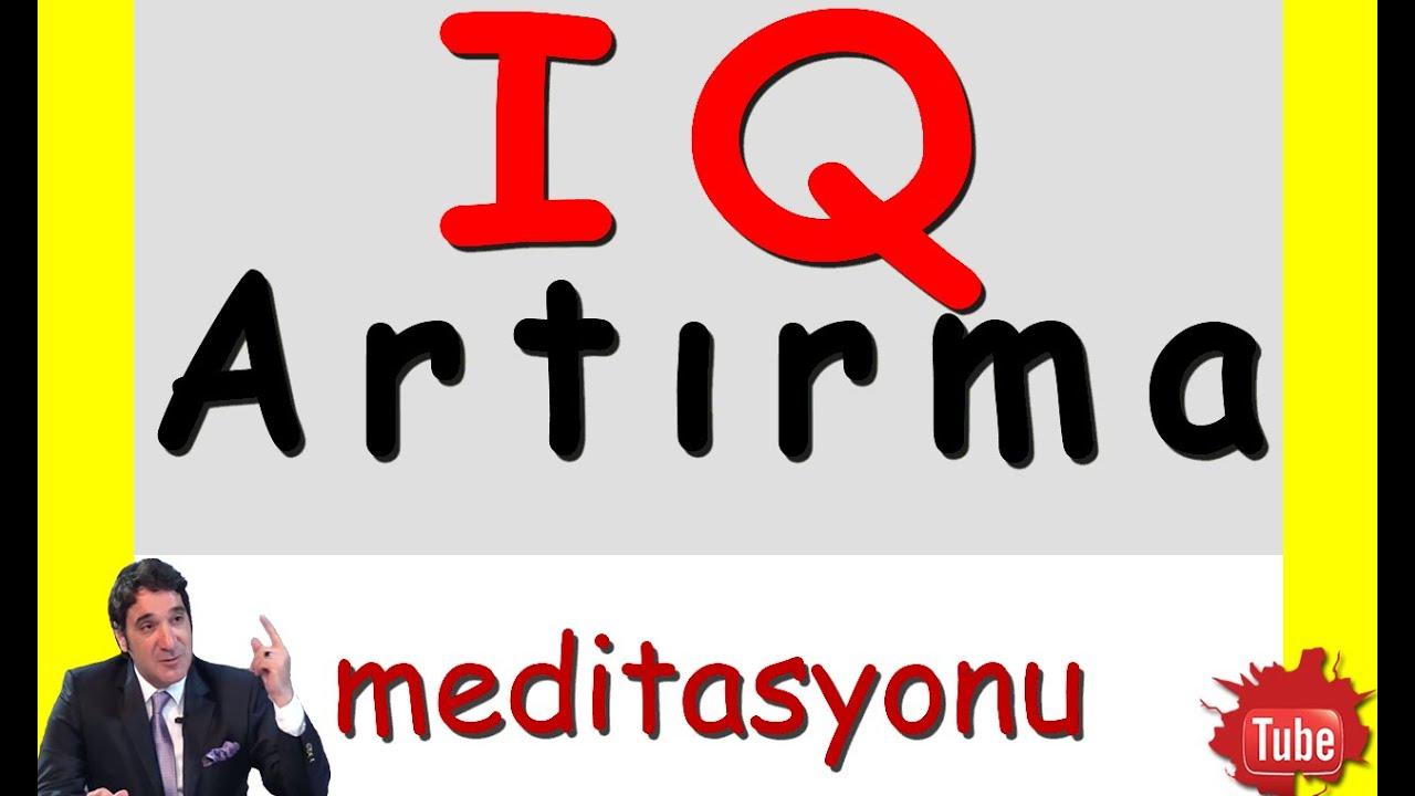 IQ ARTTIRMA (Meditasyon Videoları)