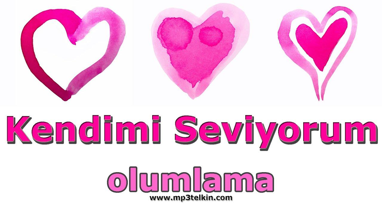 KENDİMİ SEVİYORUM (Olumlama Müzikleri)