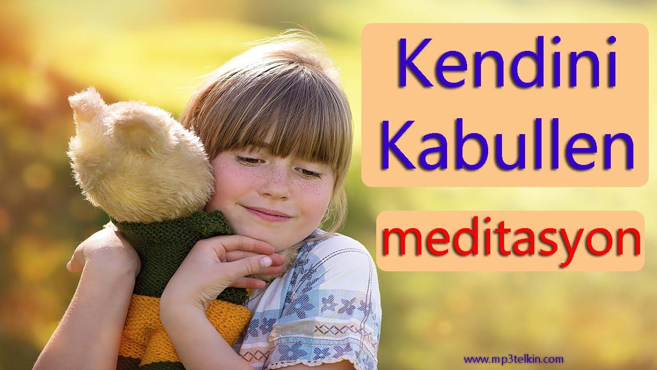 KENDİNİ KABULLENME (Meditasyon Müzikleri)