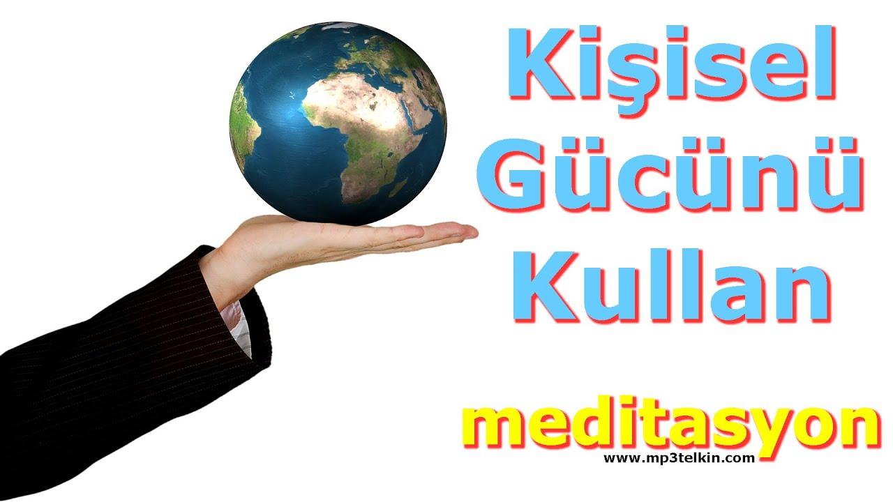 KİŞİSEL GÜCÜNÜ KULLAN (Meditasyon Müzikleri)