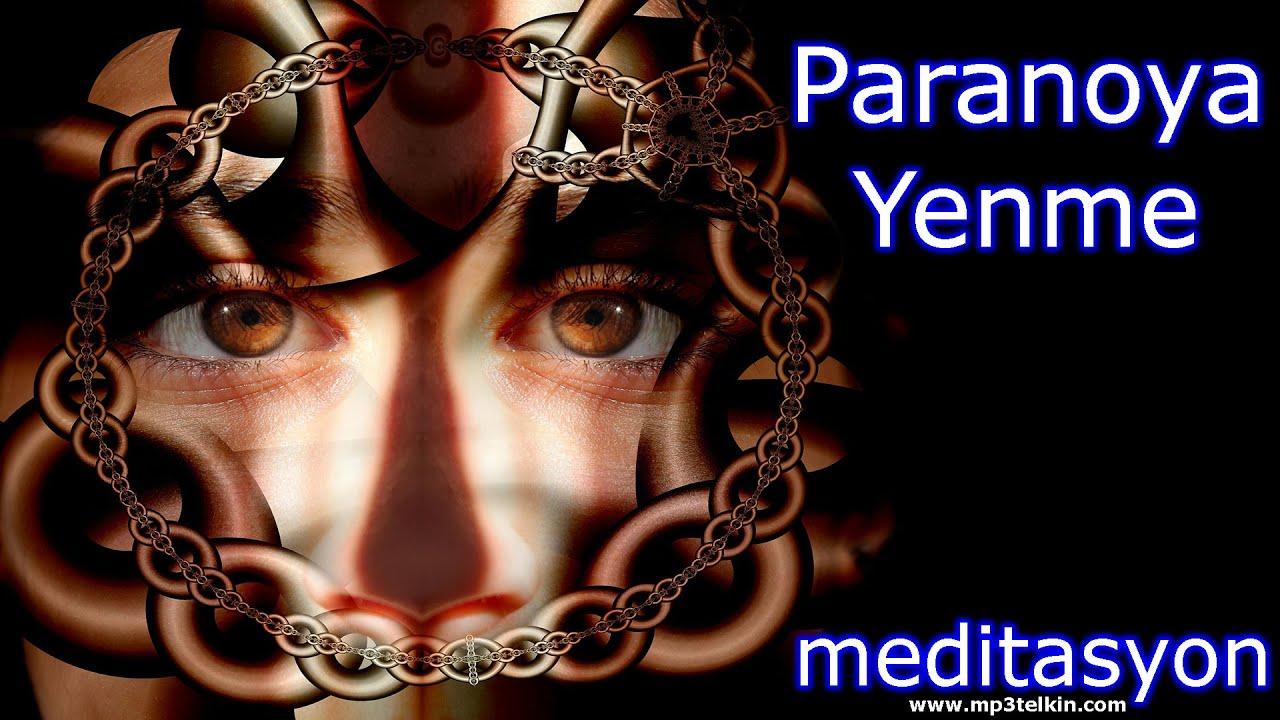 PARANOYA YENMEK (Meditasyon Müzikleri)